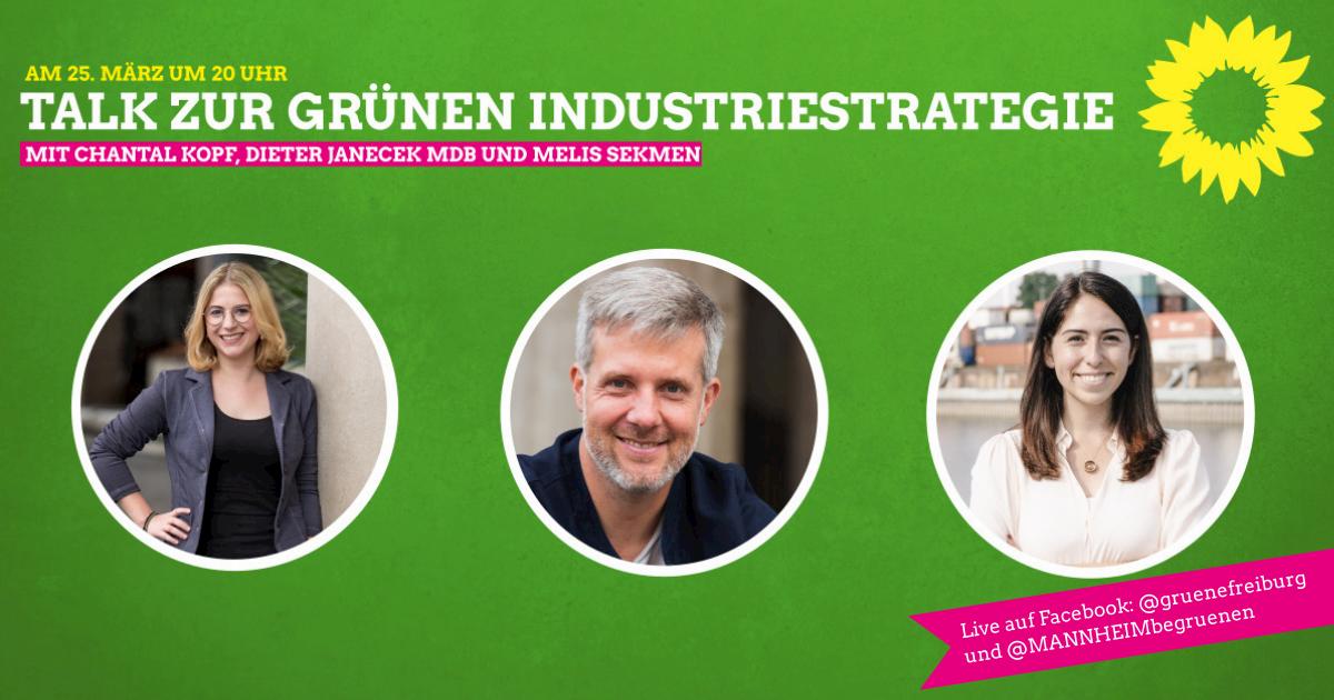 Talk zur Grünen Industriestrategie mit Dieter Janecek MdB & Melis Sekmen